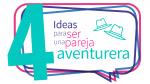 4 ideas apra ser una pareja aventurera